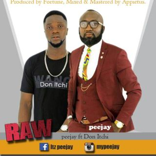 PeeJay Raw ft Don itchi Prod By Fortune Dane