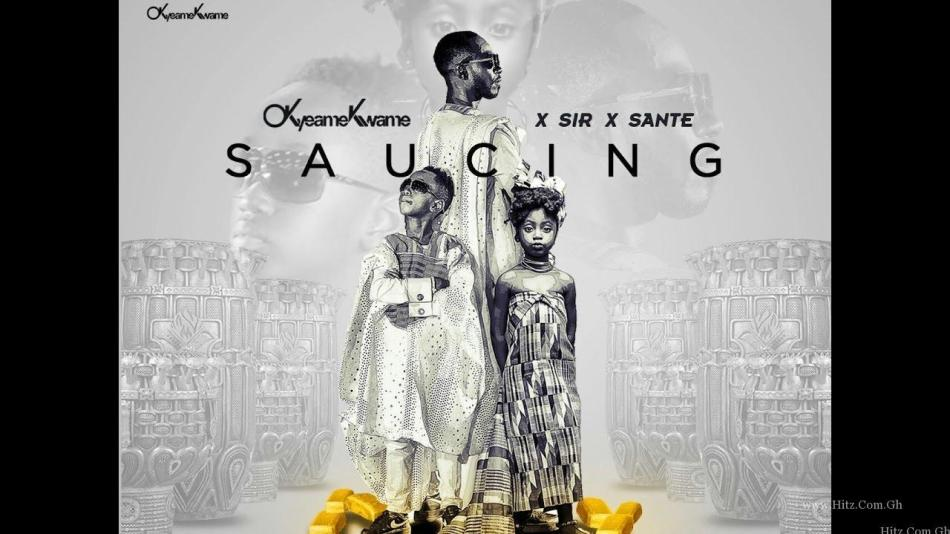 okyeame kwame saucing feat sir s