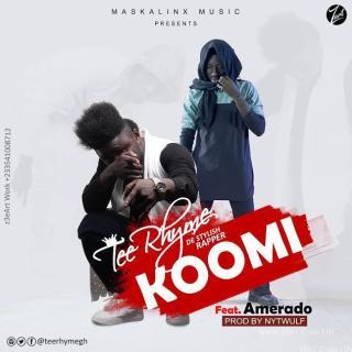 Tee Rhyme ft Amerado – KooMi prod by NytWulf beatz