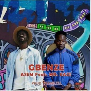 Asem Gbenze ft Mr Eazi Prod By Peewezel