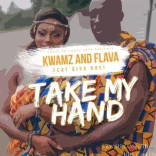 Kwamz Flava – Take My Hand Feat Bisa Kdei