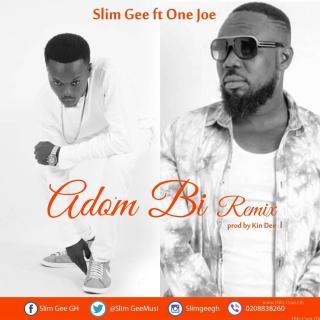 Slim Gee Adom Bi Remix ft  Joe