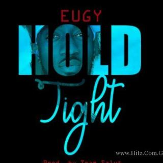 Eugy Hold Tight Prod by Team Salut