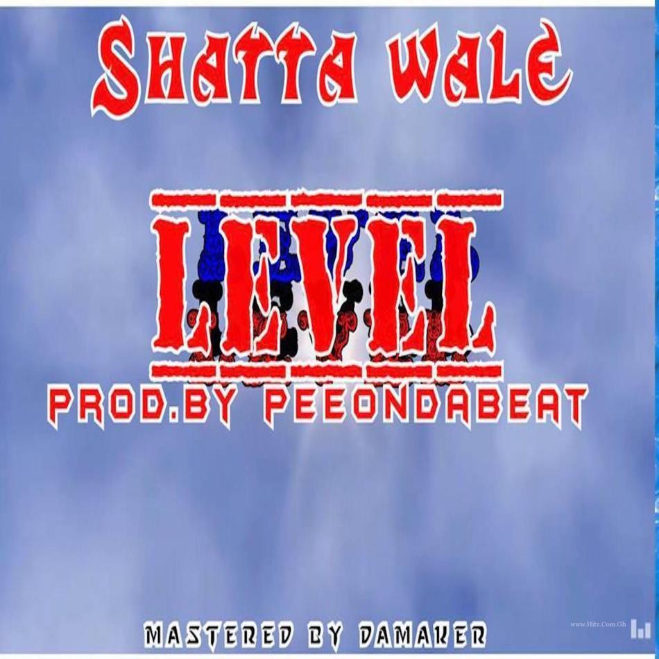 Shatta Wale Level Prod By PEE On Da Beat
