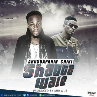Abusuapanin Chiki – Shatta Wale PROD BY J