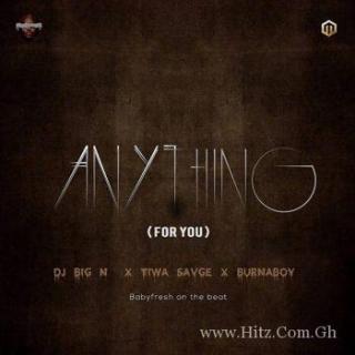 DJ Big N Tiwa Savage Burna Boy Anything For You Prod By BabyFresh