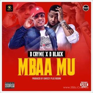 D Cryme ft D Black Mbaa Mu Prod by
