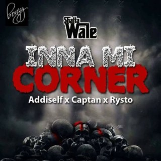 Shatta Wale ft Addiself Captan Rysto – Inna Mi Corner