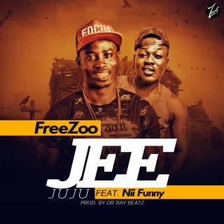 Freezoo Jee Juju Ft Nii Funny Prod by Dr Ray Beatz