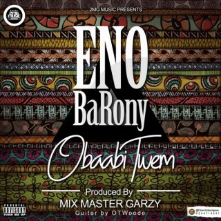 ENo Barony – Obaabi Twem Prod