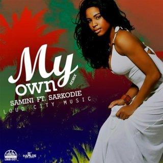 Samini ft Sarkodie My Own Remix Prod