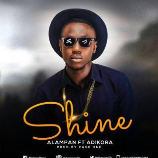 Alampan ft Adikora – Shine Prod by Page One