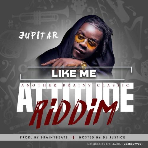 Jupitar Like Me Attitude Riddim Prod