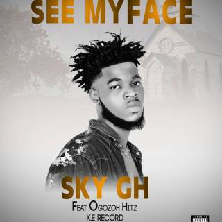 Sky Gh released new song ft Ogozoh Hitz titled 'See My Face'