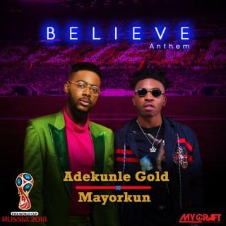 Mayorkun Adekunle Gold – Believe Anthem