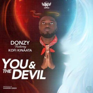 Donzy – You The Devil Feat Kofi Kinaata Prod by Shawerz Ebiem