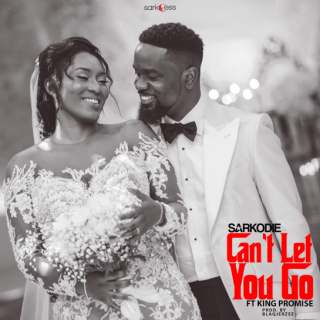 Sarkodie – Can't Let You Go ft