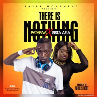 Patapaa – There Is Nothing ft