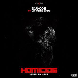 Sarkodie ft La Meme Gang – Homicide Prod