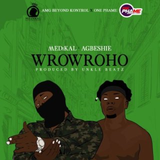 Medikal Agbeshie – Wrowroho Prod