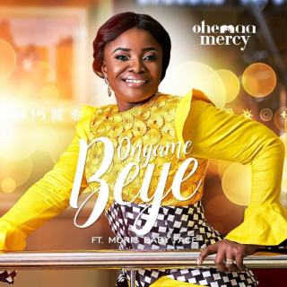 Ohemaa Mercy – Onyame Beye Ft Morris Babyface