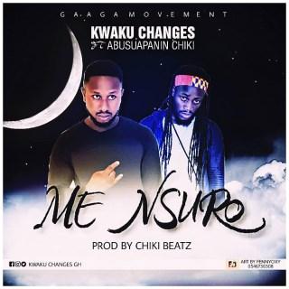 Kwaku Changes ft Abusuapanin Chiki Me Nsuro www