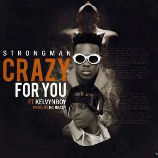 Strongman – Crazy For You Ft