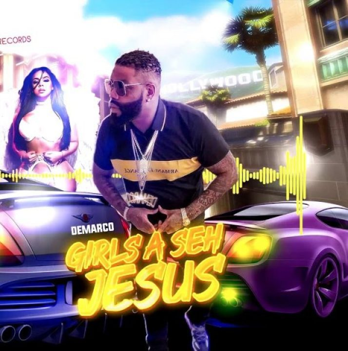Demarco – Girls A Seh Jesus (Prod. By YGF Records)