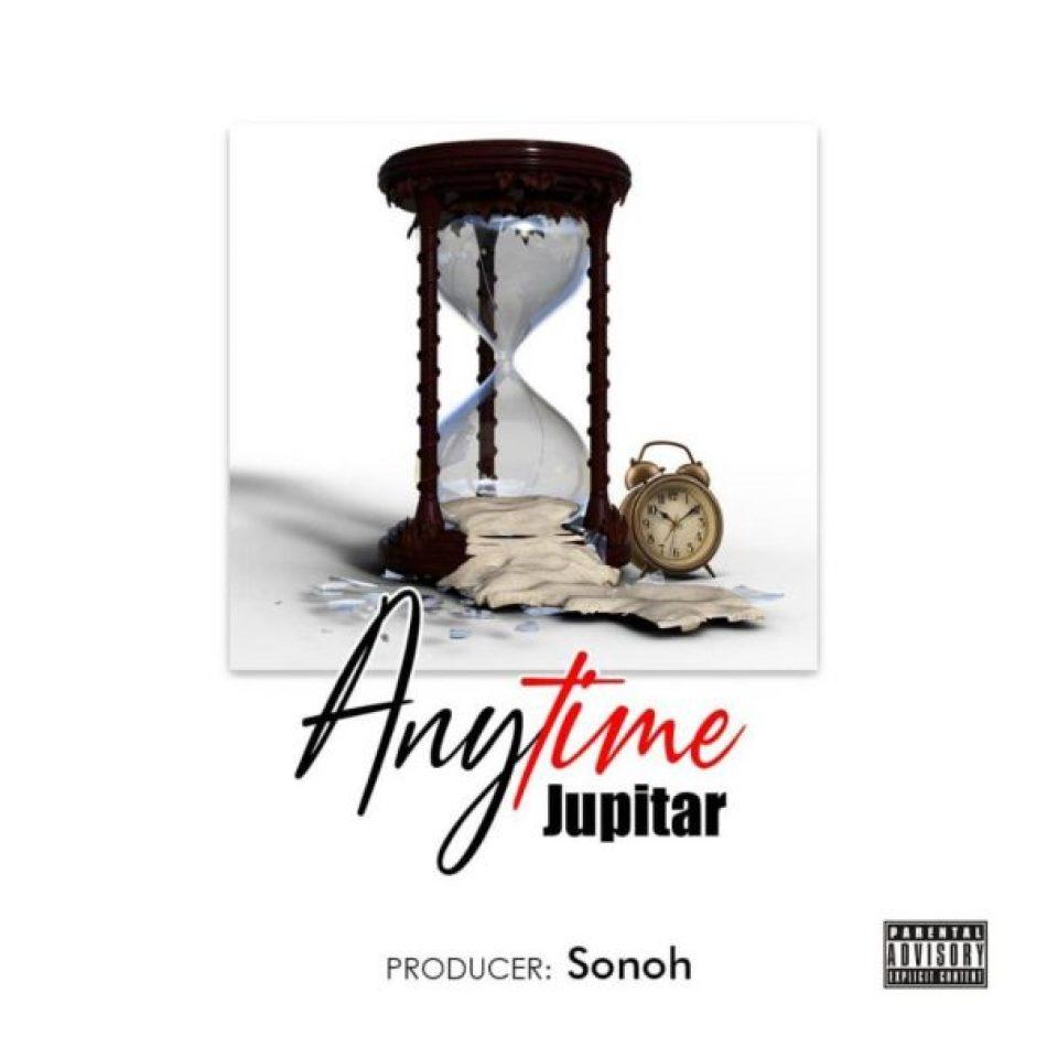 Jupitar – Anytime (Prod By Sonoh)