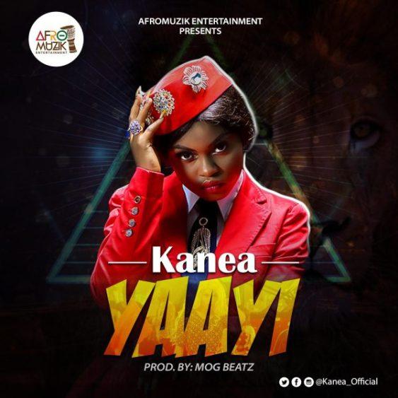 Kanea – Yaayi (Prod by M.O.G Beatz)
