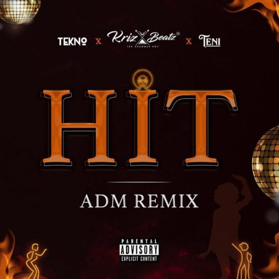 Krizbeatz – Hit ADM (Remix) ft. Tekno & Teni