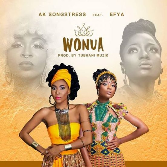 AK Songstress – Wonua Ft. Efya