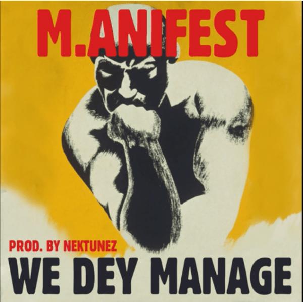 M.anifest We Dey Manage
