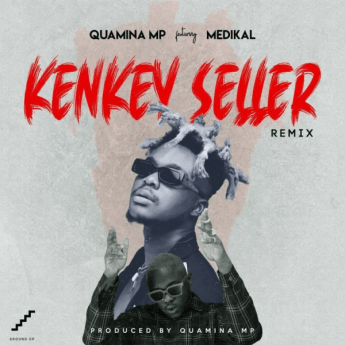 Quamina MP Kenkey Seller Remix