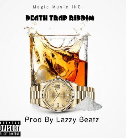 LazzyBeatz Death Trap Riddim