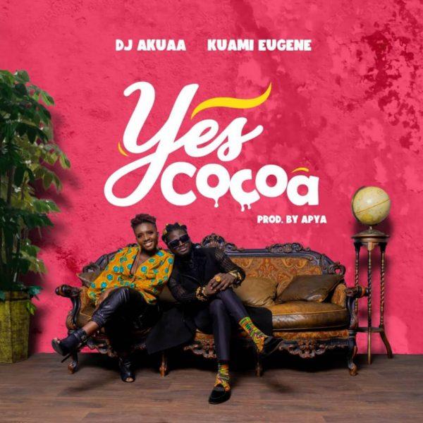 DJ Akua Yes Cocoa ft Kuami Eugene
