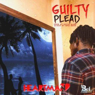 Heartman Guilty Plead Freestyle)