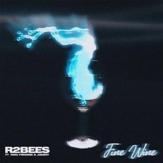 R2Bees - Fine Wine ft King Promise x Joeboy