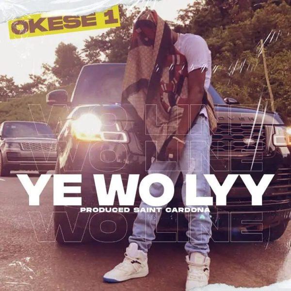 Okese1 Ye Wo Lyy