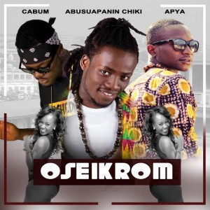 Abusuapanin Chiki x Cabum x Apya - Oseikrom (Prod.by  Apya)