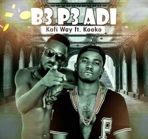 Kofi Way - B3 P3 Adi (Feat. Kooko)