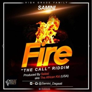 Samini - Fire (Call Riddim) Prod By Selasi