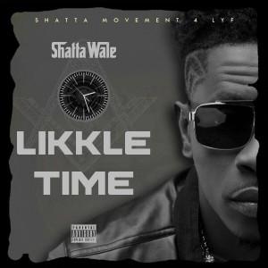 Shatta Wale - Likkle Time