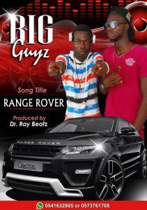 Big Guyz - Range Rover (Prod. By DrrayBeatz)