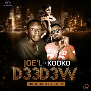 Joe'l Ft. Kooko - Deedew (Prod. By Tipcy)