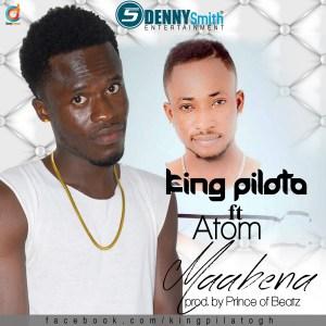King Pilato - Maabena Ft Atom (Prod By Prince Of Beatz)