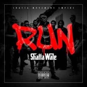 Shatta Wale - Run (Prod. By Da Maker x Riddim Boss)
