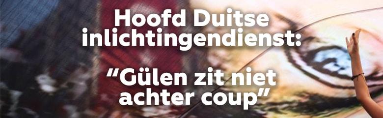 Hoofd Duitse inlichtingendienst: Gulen zit niet achter coup