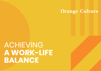 Yellow and orange graphic header reading #orangeculture achieving a work-life balance