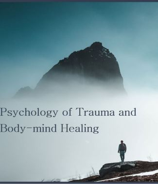 C2139 Certificate in Psychology of Trauma and Body-mind Healing (Class 3)